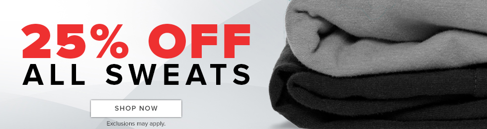 Picture of sweats. 25 percent off all sweats. Exclusions may apply. Click to shop now.