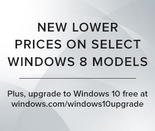 New lower prices on select Windows 8 models. Plus, upgrade to Windows 10 free at windows.com/windows10upgrade. Click to shop.